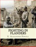 Fighting in Flanders, E. Powell, 1495394069