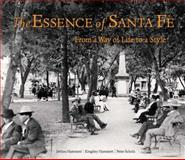 The Essence of Santa Fe, Peter Scholz and Jerilou Hammett, 1586854062