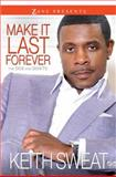 Make It Last Forever, Keith Sweat, 159309406X