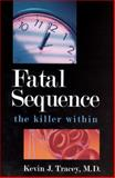Fatal Sequence, Kevin J. Tracey, 193259406X