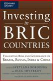 Investing in BRIC Countries : Evaluating Risk and Governance in Brazil, Russia, India and China, Borodina, Svetlana and Shvyrkov, Oleg, 0071664068