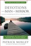 Devotions for the Man in the Mirror, Patrick Morley, 0310244064