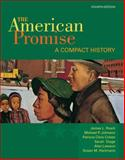 The American Promise : A Compact History, Roark, James L. and Johnson, Michael P., 031253406X