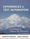 Experiences of Test Automation : Case Studies of Software Test Automation, Graham, Dorothy and Fewster, Mark, 0321754069