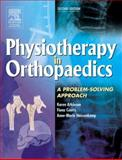 Physiotherapy in Orthopaedics : A Problem-Solving Approach, Atkinson, Karen and Coutts, Fiona, 0443074062