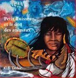 Petit Ruisseau et le Don des Animaux, C.J. Taylor, 0887764061