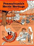 Pennsylvania's Hectic Heritage, Patrick M. Reynolds, 0932514065