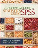 A Conceptual Guide to Statistics Using SPSS, Berkman, Elliot T. and Reise, Steven P., 1412974062