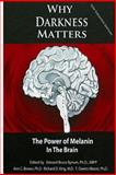 Why Darkness Matters, Dr. Edward Bruce Bynum Ph.D., 1494914069