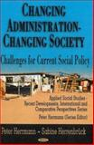 Changing Administration, Changing Society : Challenges for Current Social Policy, Herrmann, Peter and Herrenbrueck, Sabine, 1600214061