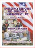 Emergency Response and Emergency Management Law : Cases and Materials, Nicholson, William C., 0398074062