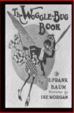The Woggle-Bug Book, L. Frank Baum, 1479224065