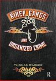 Biker Gangs and Organized Crime, Barker, Thomas, 1593454066