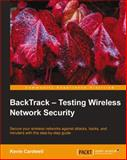 BackTrack - Testing Wireless Network Security, Kevin Cardwell, 1782164065