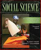 Social Science : An Introduction to the Study of Society, Hunt, Elgin F. and Colander, David C., 0205524060