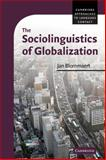 The Sociolinguistics of Globalization, Blommaert, Jan, 0521884063