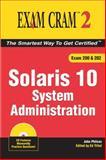 Solaris 10 System Administration Exam Cram 2 (Exam 200 and 202), Philcox, John, 0789734060
