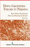 Using Grounded Theory in Nursing 9780826114068