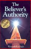 The Believer's Authority, Kenneth E. Hagin, 0892764066