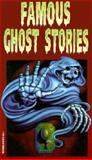 Famous Ghost Stories, Troll Books Staff, 0893754064