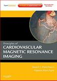 Principles of Cardiovascular Magnetic Resonance Imaging : Expert Consult - Online and Print, Hutchison, Stuart J. and Strohm, Oliver, 1437704069
