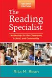 The Reading Specialist : Leadership for the Classroom, School, and Community, Bean, Rita M., 1606234064