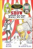 The Show Must Go On!, Kate Klise and M. Sarah Klise, 1616204060