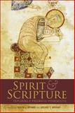 Spirit and Scripture : Exploring a Pneumatic Hermeneutic, Twelftree and Wright, Archie T., 0567034062