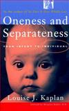 Oneness and Separateness, Kaplan Educational Center Staff and Louise Kaplan, 0684854066