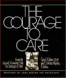 Courage to Care : Rescuers of Jews During the Holocaust, Rittner, Carol and Myers, Sondra, 0814774067