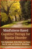 Mindfulness-Based Cognitivetherapy for Bipolar Disorder, Deckersbach, Thilo and Hölzel, Britta, 1462514065