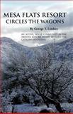 Mesa Flats Resort Circles the Wagons, George T. Lindsey, 146695406X