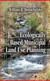 Ecologically Based Municipal Land Use Planning 9781566704069