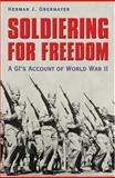 Soldiering for Freedom, Herman J. Obermayer, 1585444065