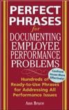 Perfect Phrases for Documenting Employee Performance Problems, Bruce, Anne, 0071454071