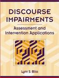 Discourse Impairments : Assessment and Intervention Applications, Bliss, Lynn S., 0205334075