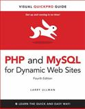 PHP and MySQL for Dynamic Web Sites : Visual QuickPro Guide, Ullman, Larry, 0321784073