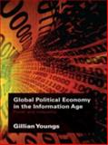 Global Political Economy in the Information Age, Gillian Youngs, 0415384079