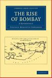 The Rise of Bombay : A Retrospect, Edwardes, Stephen Meredyth, 1108144071