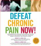 Defeat Chronic Pain Now!, Charles Argoff and Bradley S. Galer, 1592334075