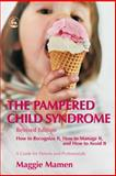 The Pampered Child Syndrome, Maggie Mamen, 1843104075