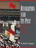 Revolution and Its Past : Identities and Change in Modern Chinese History, Schoppa, R. Keith, 0130224073