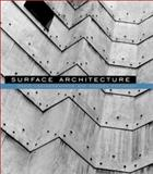 Surface Architecture, Leatherbarrow, David and Mostafavi, Mohsen, 0262134071