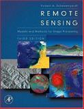 Remote Sensing : Models and Methods for Image Processing, Schowengerdt, Robert A., 0123694078