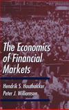 The Economics of Financial Markets, Houthakker, Hendrik S. and Williamson, Peter J., 019504407X