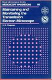 Maintaining and Monitoring the Transmission Electron Microscope, Chapman, S. K., 0198564074