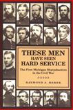 These Men Have Seen Hard Service, Raymond J. Herek, 0814334075
