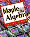 Maple for Algebra, Parker, Richard, 0827374070