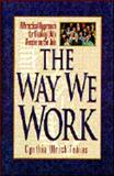 The Way We Work 9781561794072