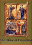 The Medieval Imagination : Illuminated Manuscripts from Cambridge, Australia and New Zealand, , 1921394072